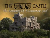 Gillette Castle: The Restoration of A Connecticut Jewel